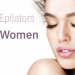 best-epilators-for-women