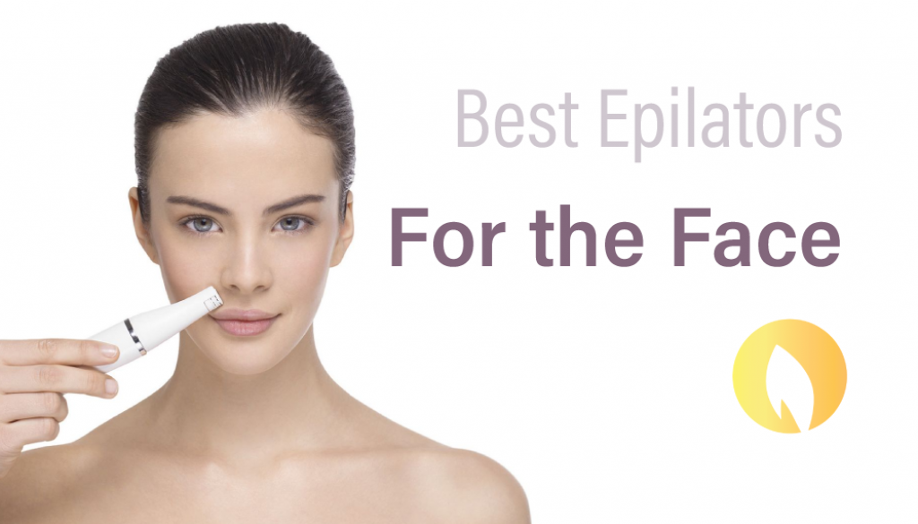 best-facial-epilators---best-epilators-for-the-face